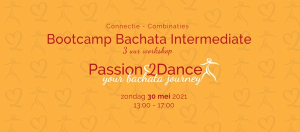 Bootcamp Bachata Intermediate: Passion2Dance te Best
