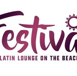 LATIN LOUNGE ON THE BEACH FESTIVAL 2019